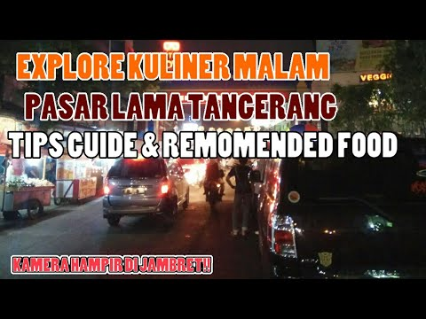KELILING KULINER MALAM PASAR LAMA TANGERANG!!