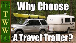 Why I Chose a Travel Trailer and Why You Might Want One