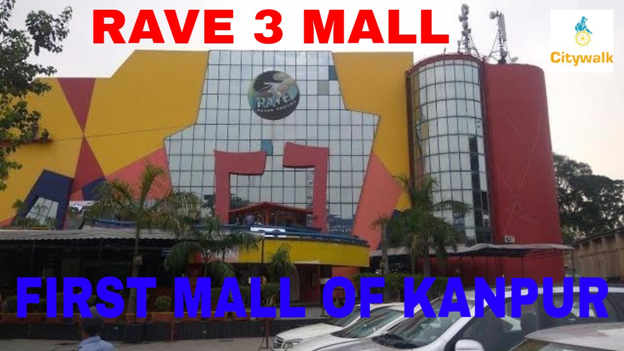 Rave 3 Mall First Mall Of Kanpur र व 3 म ल कनप र क पहल म ल