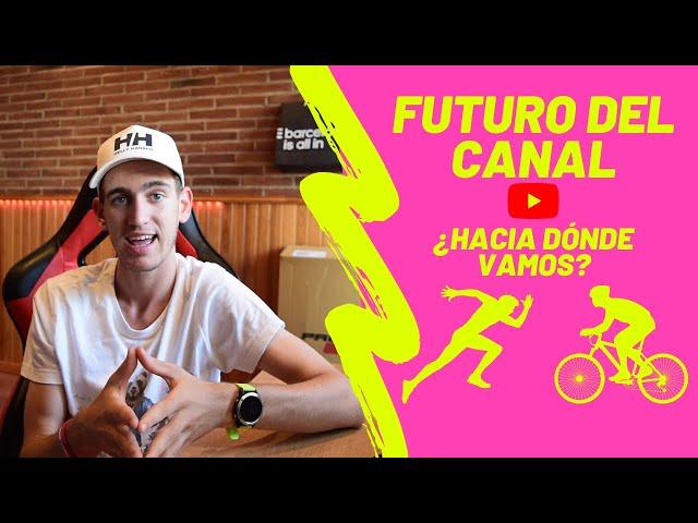 Futuro del canal: (vídeos semanales, nueva serie de vídeos...) bici mtb, carretera, running, vlogs..