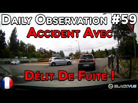 🇫🇷 🚦Daily Observation #59 🚦- ACCIDENT AVEC DÉLIT DE FUITE ! 🇫🇷 ⏩️ Dashcam France™ ⏪