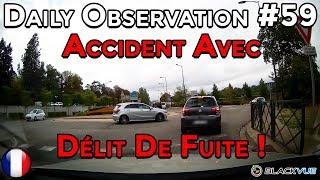 🇫🇷 🚦Daily Observation #59 🚦- ACCIDENT AVEC DÉLIT DE FUITE ! 🇫🇷 ⏩️ Dashcam France™ ⏪
