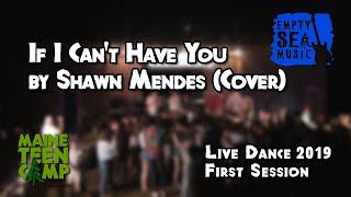 If I Can't Have You by Shawn Mendes (Cover) - Maine Teen Camp
