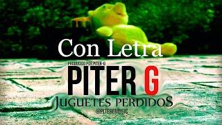 Piter-G - Juguetes Perdidos (Con Letra y Descarga)