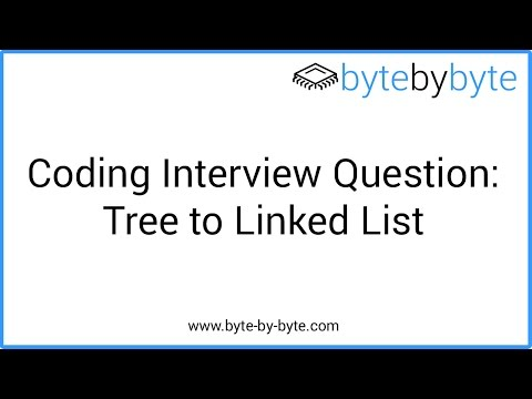 Interview Question: Tree to Linked List