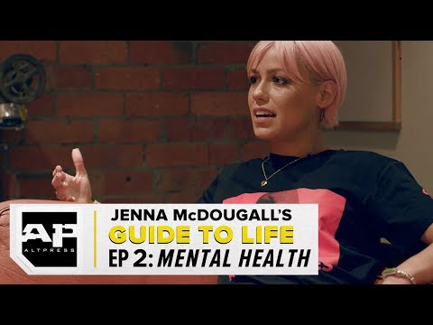 Jenna McDougall's Guide To Life Episode 2: Mental Health
