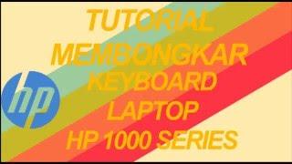 [Tutorial] Melepas Keyboard Laptop HP 1000 Series
