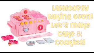 Lalaloopsy Baking Oven: Let's Make Cake & Cookies!