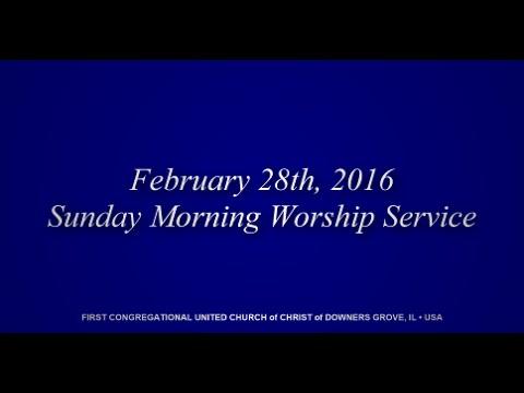February 28th, 2016 Sunday Morning Worship Service