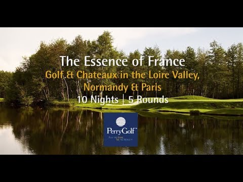 The Essence of France Golf Vacation - PerryGolf.com