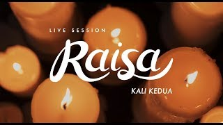 Video Raisa - Kali Kedua (Live Session) download MP3, 3GP, MP4, WEBM, AVI, FLV Juli 2018