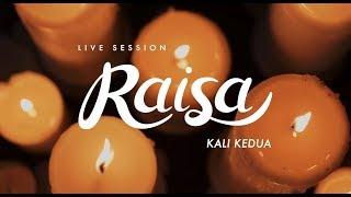 Download Raisa - Kali Kedua (Live Session)