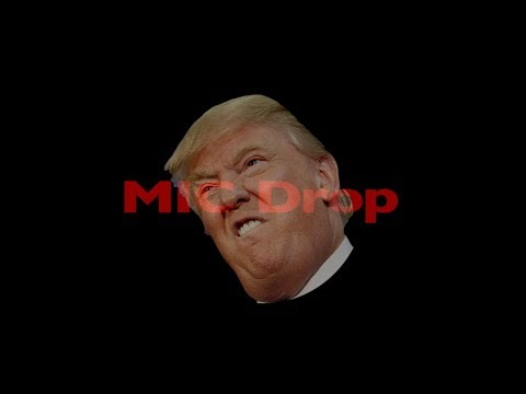 Donald Trump Sings 'MIC Drop (Steve Aoki Remix)' by BTS (방탄소년단)