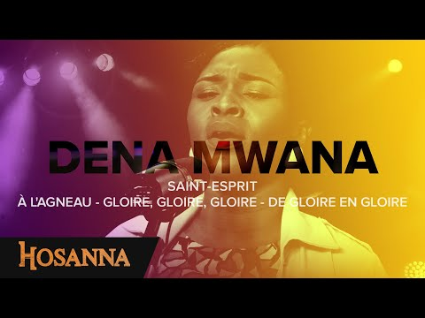 Dena Mwana - Saint-Esprit / À L'agneau - Gloire, Gloire, Gloire - De Gloire En Gloire