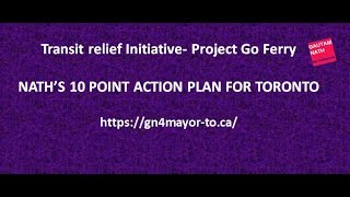 Project Go Ferry- Nath's 10 Point Action Plan for Toronto