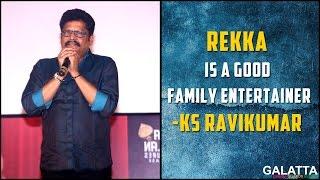 Rekka is a good family entertainer - KS Ravikumar