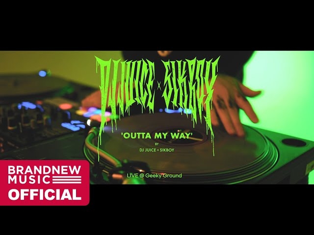 DJ Juice, 식보이 (Sikboy) 'Outta My Way' LIVE CLIP