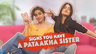 Signs You Have A Pataakha Sister | MissMalini