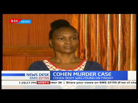 COHEN MURDER CASE: Wairimu\'s lawyer wants client to be granted bail and autopsy to be done Tuesday