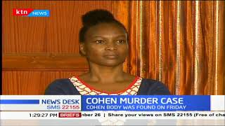 COHEN MURDER CASE: Wairimu's lawyer wants client to be granted bail and autopsy to be done Tuesday