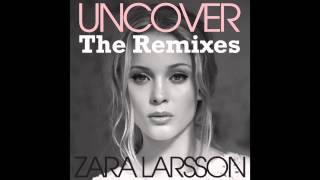 """Zara larsson - uncover (ted nights remix) ℗ 2013 record company ten part of """"uncover (the remixes)"""" ep itunes: https://itunes.apple.com/se/album..."""