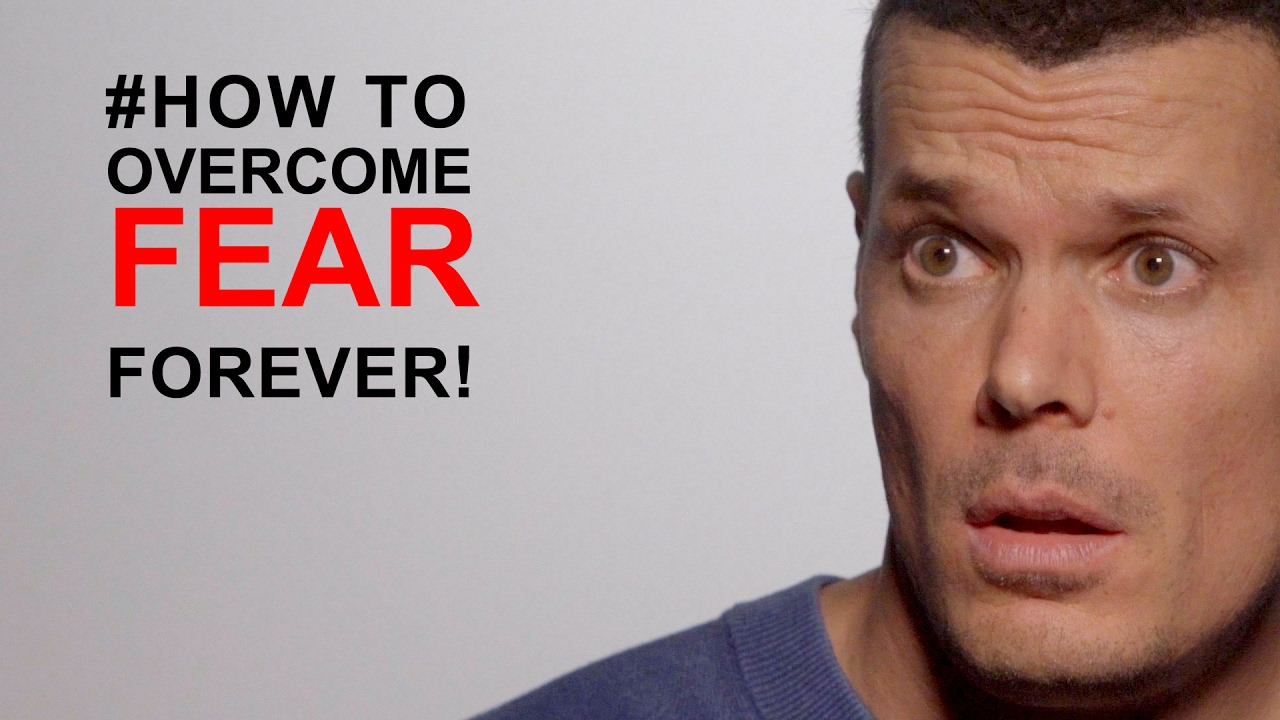 1. Introduce yourself to fear