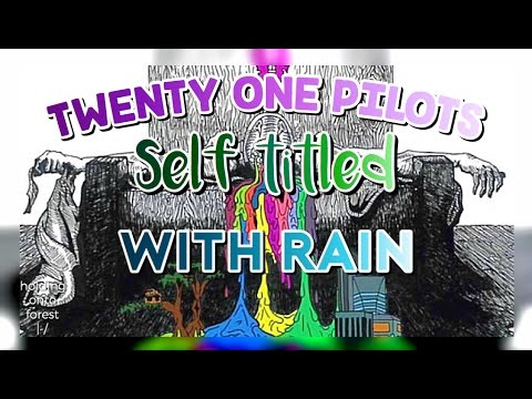 Twenty One Pilots' Self Titled + Rain
