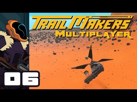 Let's Play Trailmakers Multiplayer - PC Gameplay Part 6 - Quadcopters!