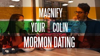 Magnify Your Colin: What's the Deal with Mormon Dating?