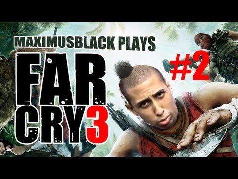 Far Cry 3 Playthrough Part 2 - MaximusBlack