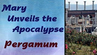 8_Mary Unveils the Apocalypse: Pergamum