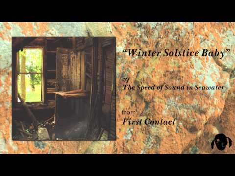 """The Speed of Sound in Seawater - """"Winter Solstice Baby"""""""
