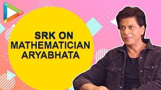 Shah Rukh Khan is fascinated about Aryabhata & how he created the concept of Zero