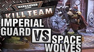 Warhammer 40k: Kill Team | Imperial Guard vs Space Wolves