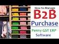 Penny GST ERP: Understanding B2b Purchase Entry