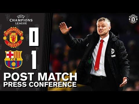 Post Match Press Conference   Manchester United 0-1 FC Barcelona   Ole Gunnar Solskjaer