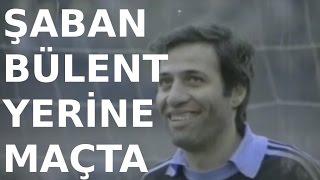 İnek Şaban / Kemal Sunal - Şaban Bülent Yerine Maçta