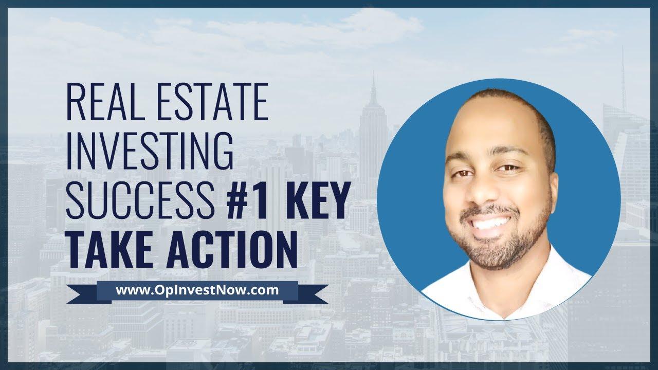 Real Estate Investing Success #1 Key  TAKE ACTION