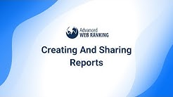 Creating and Sharing Reports - Advanced Web Ranking