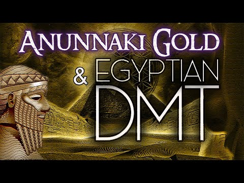 MR: Anunnaki Gold and Egyptian DMT