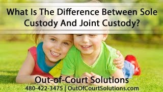 What Is The Difference Between Sole Custody And Joint Custody?