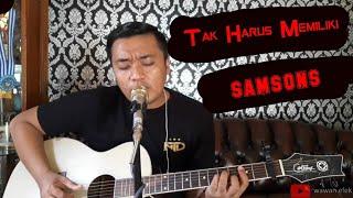 Download lagu TAK BISA MEMILIKI - SAMSONS | cover gitar wawan efek