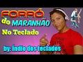 Melhor forró do Maranhão