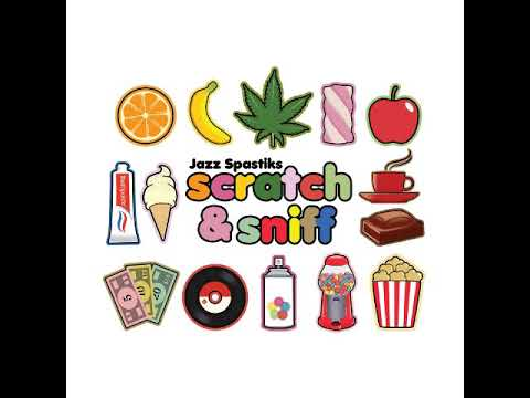 Jazz Spastiks - Scratch & Sniff [Full Album]