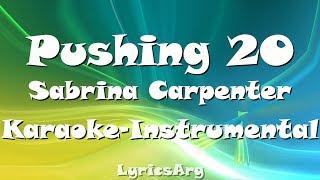 Pushing 20 - Sabrina Carpenter | Karaoke - Instrumental