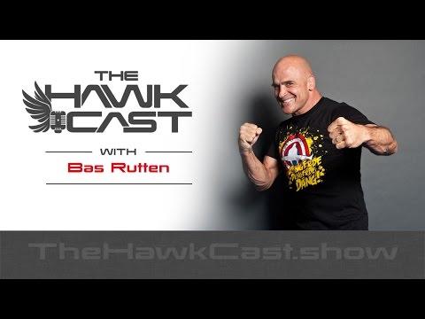 Bas Rutten: Fight for Yourself - The HawkCast