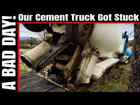 Our Concrete Truck Got Stuck! - Today Was a Bad Day! - Our Mountain View Ranch Life