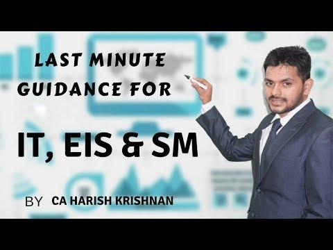 Last Minute guidance for IT/EIS & SM   IPCC and Inter By CA Harish Krishnan