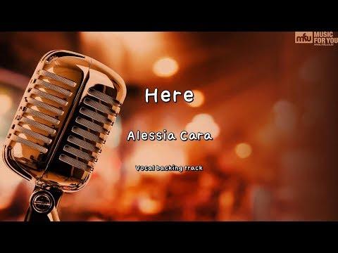 Here - Alessia Cara (Instrumental & Lyrics)