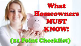 What Homeowners MUST KNOW!  (21 Point Checklist!)